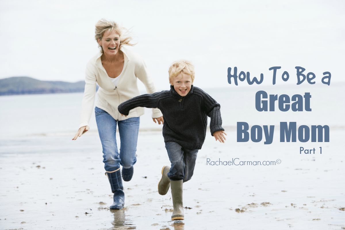 How To Be A Great Boy Mom - Part 1