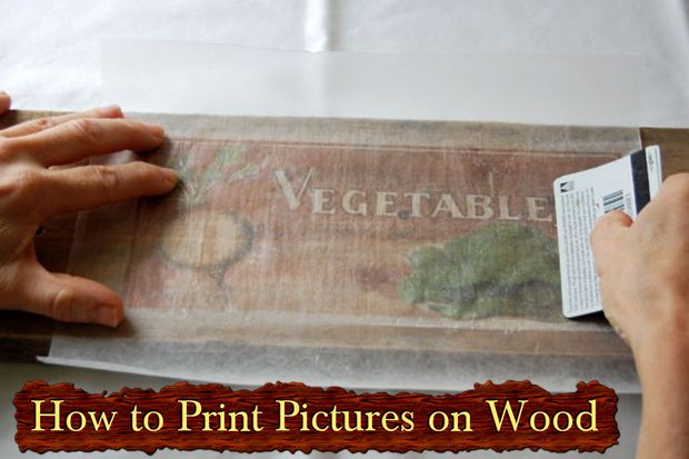 How to Print Pictures on Wood