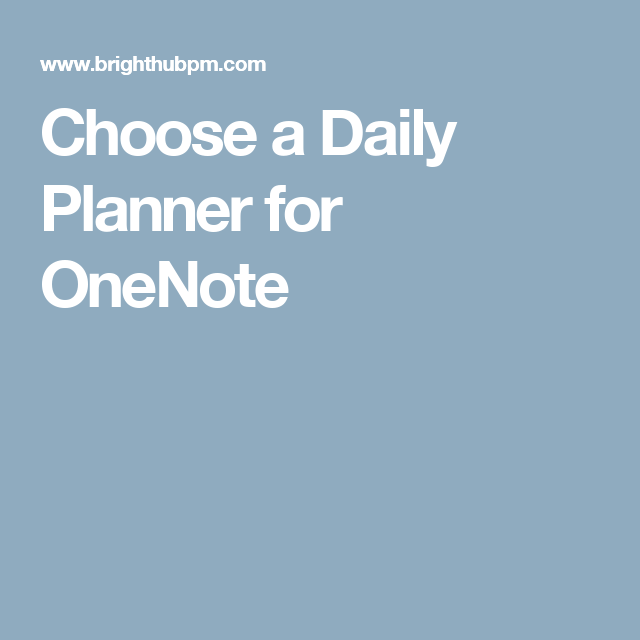 Microsoft Daily Planner Choose A Daily Planner For Onenote  Onenote Planner  Pinterest .