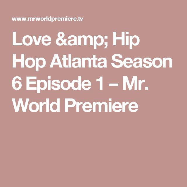 Love & Hip Hop Atlanta Season 6 Episode 1 – Mr  World