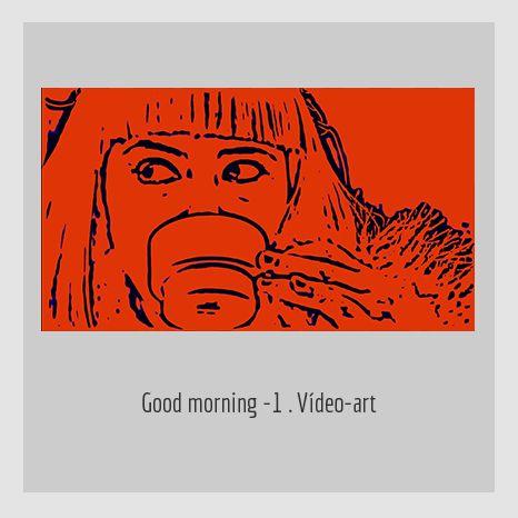 GOOD MORNING. YENY CASANUEVA Y ALEJANDRO GONZÁLEZ. PROYECTO PROCESUAL ART.