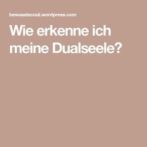 Wie erkenne ich meine Dualseele? | Dualseele, Seele