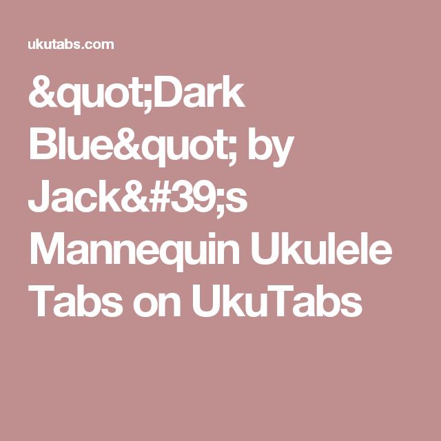 Dark Blue By Jacks Mannequin Ukulele Tabs On Ukutabs Ukulele