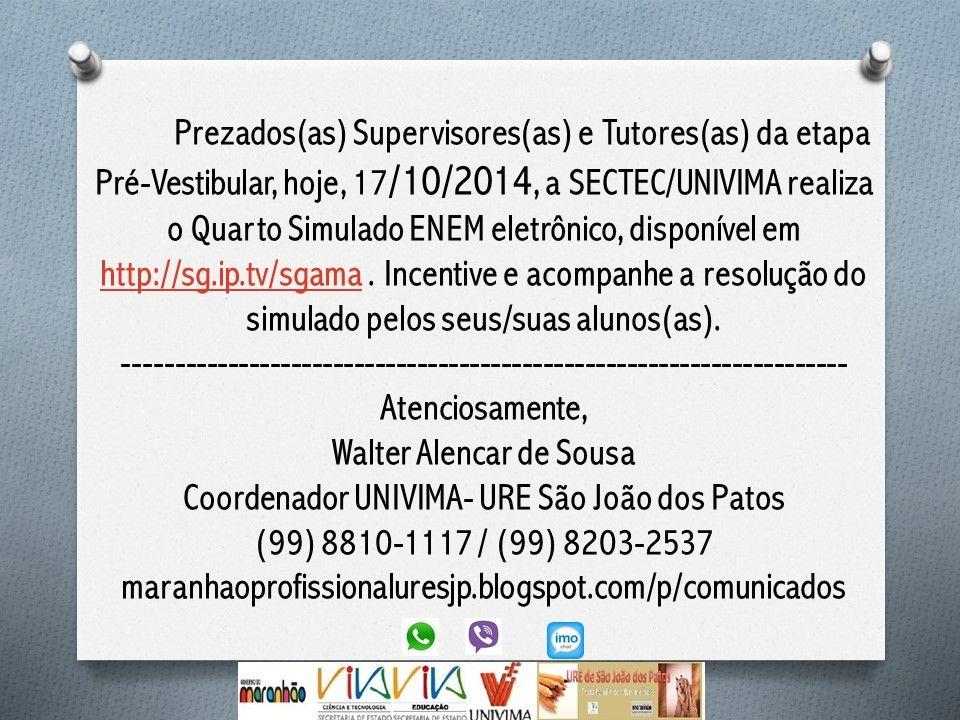 Quarto simulado pré-vestibular do Programa Maranhão Profissional da URE de São João dos Patos- Coordenação Regional: Walter Alencar de Sousa