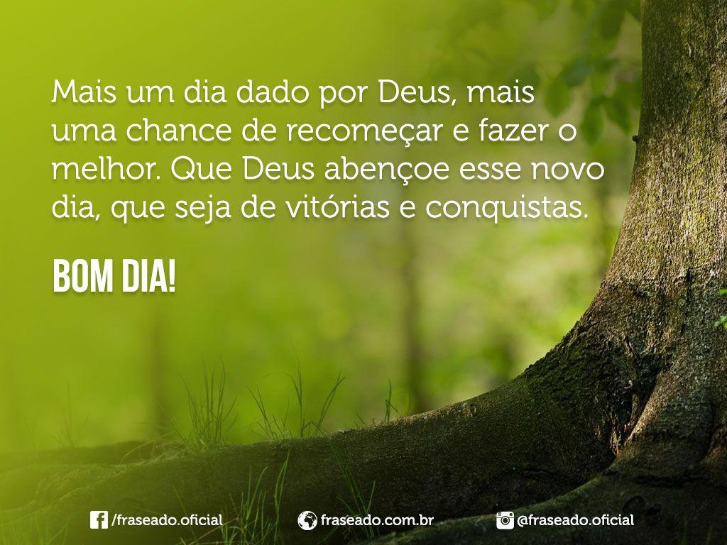 Bom Dia Iluminado E Abençoado Por Deus: Mais Um Dia Dado Por Deus