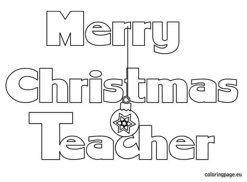 Merry Christmas My Teacher Coloring Merry Christmas Coloring