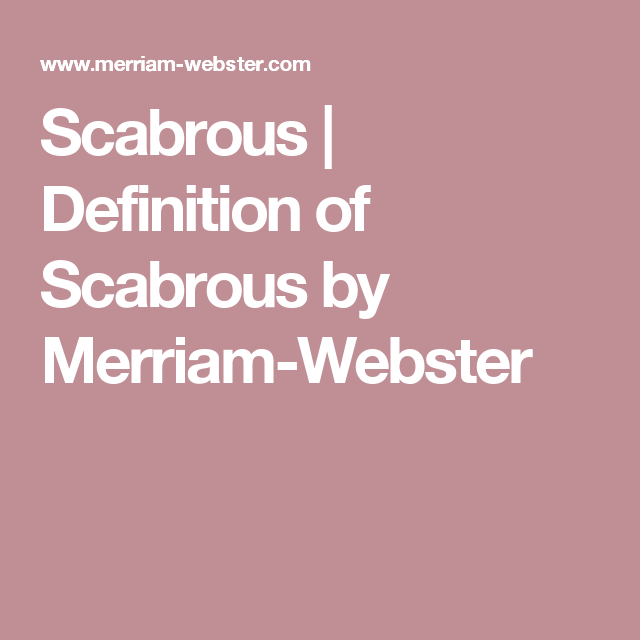 Scabrous | Definition of Scabrous by Merriam-Webster | WORDS