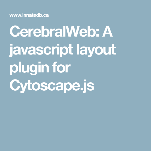CerebralWeb: A javascript layout plugin for Cytoscape.js