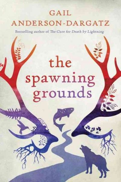 """​The Spawning Grounds"" by Gail Anderson-Dargatz. Picked by Anah M."