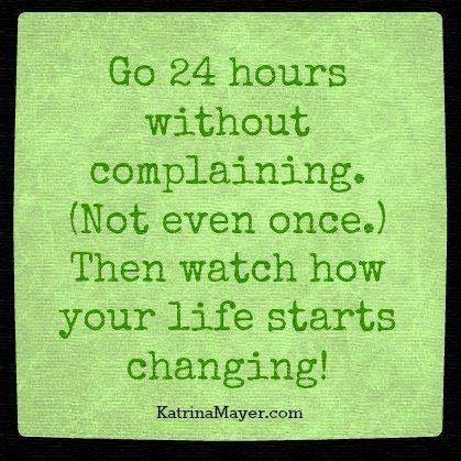 No complaining...