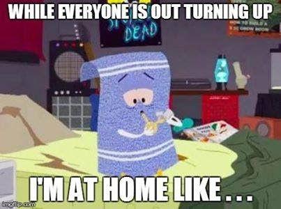 Towlie's like...
