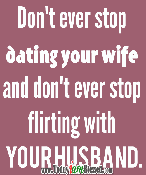 Flirting with your husband