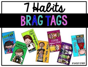 Add these brag tags to your collection to recognize when your students master their 7 Habits. Here's what's included:- I am proactive (boy/girl)- I begin with the end in mind (boy/girl)- I put first things first (boy/girl)- I think win-win- I listen before I speak- I synergize- I sharpen the saw (boy/girl)Each page has 18 brag tags that measure 2.5 in x 1.5 in.Just print, laminate, punch and you're ready to hand out these colorful brag tags.