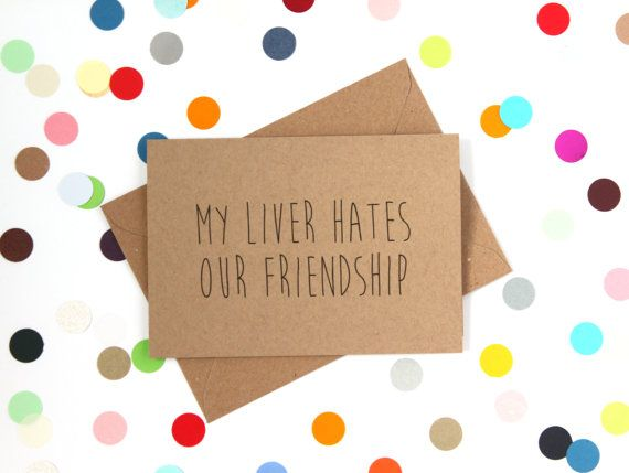 Birthday Cards By Text ~ Funny friend birthday card my liver hates our friendship friend