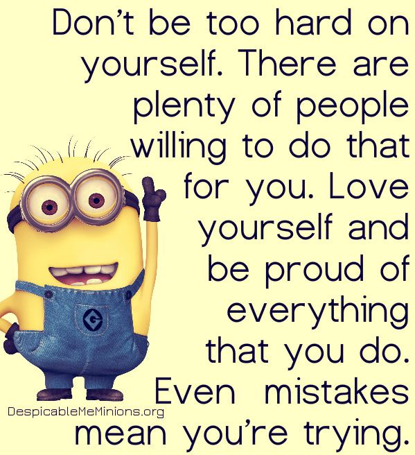 Minion pictures with sayings dont be hard on yourself minion minion pictures with sayings dont be hard on yourself minion minion sayingsminions quotesfunny solutioingenieria Images