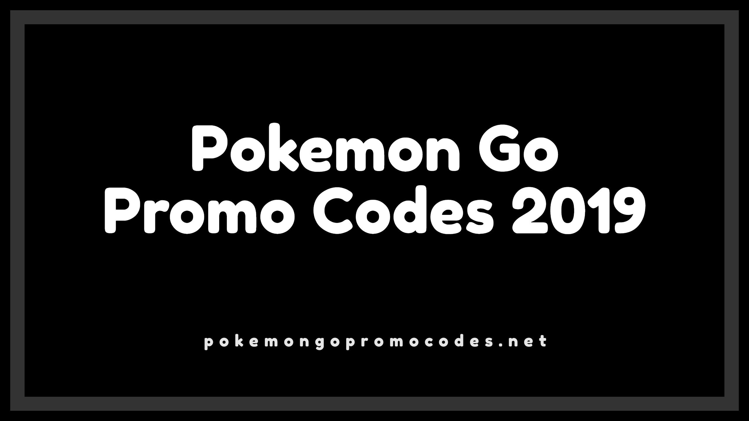 Today's Best | March 2019 - 100% Working & Tested! Pokemon Go Promo