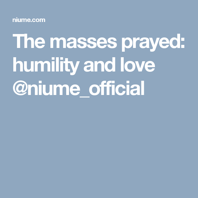 The masses prayed: humility and love @niume_official