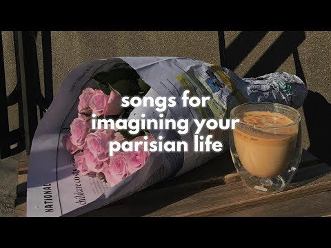 (600) songs for imagining your parisian life (french playlist/french cafe lounge) - YouTube