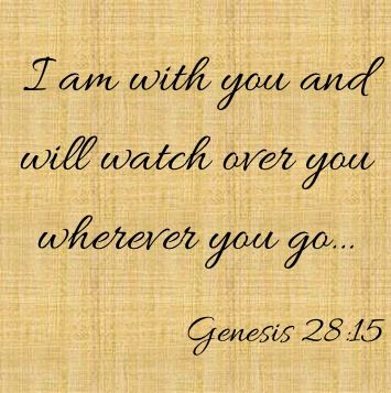 I Am With You And Will Watch Over You Wherever You Go Genesis