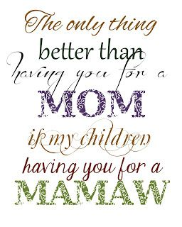 mamaw quotes   Christmas in September - Free Printable -The ...