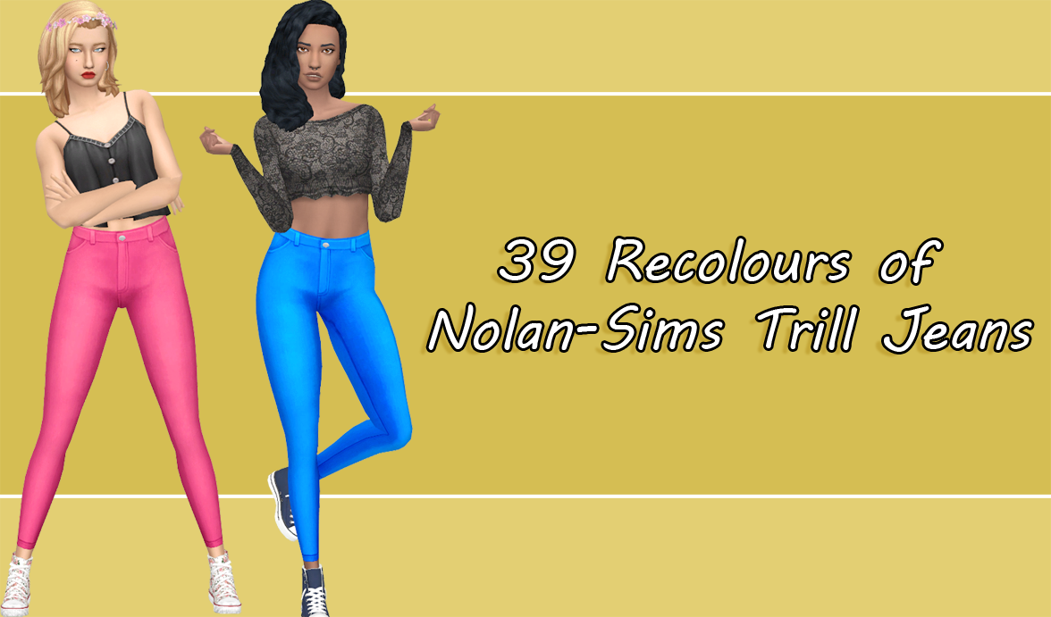 "xdeadgirlwalking: "" Here are 39 recolours of @nolan-sims' Trill Jeans. It comes is 14 Nyren Kosmik and 25 Pooklet Unnatural. ""- Adds swatches to the original mesh "" ! THE ORIGINAL MESH IS REQUIRED -..."