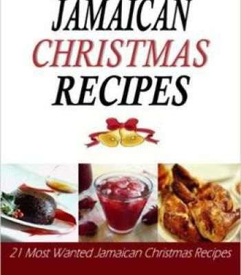 Jamaican christmas recipes 21 most wanted jamaican christmas jamaican christmas recipes 21 most wanted jamaican christmas recipes pdf forumfinder Images