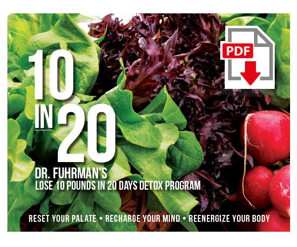 10 in 20: Dr. Fuhrman's Lose 10 in 20 Days Detox Program - Digital |  DrFuhrman.com