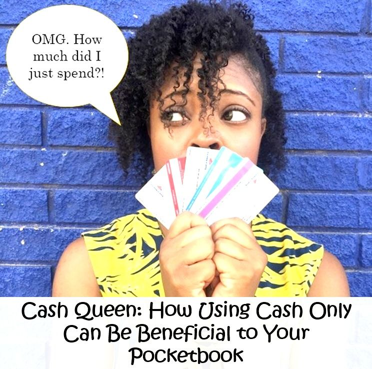 Cash Queen How Using Cash only Can Be Beneficial to Your