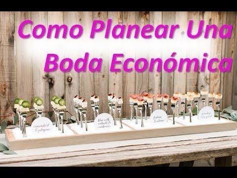 Como Planear Una Boda Economica Como Planear Una Boda Sencilla Pero Elegante Youtube Como Planear Una Boda Decoraciones De Boda Económica Boda Económica