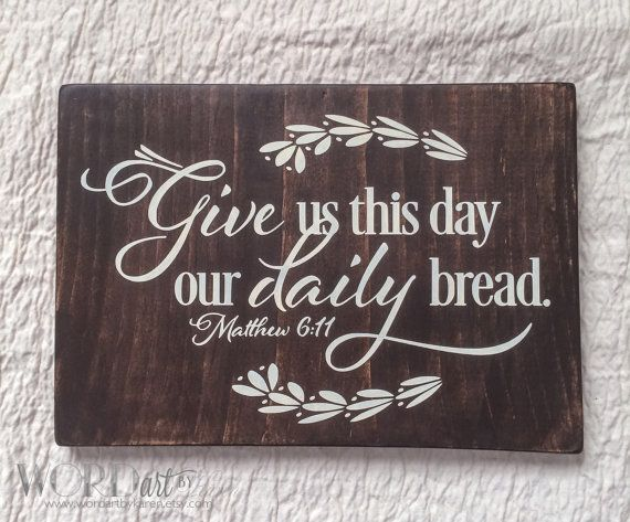 Give Us This Day Our Daily Bread Scripture Wood By