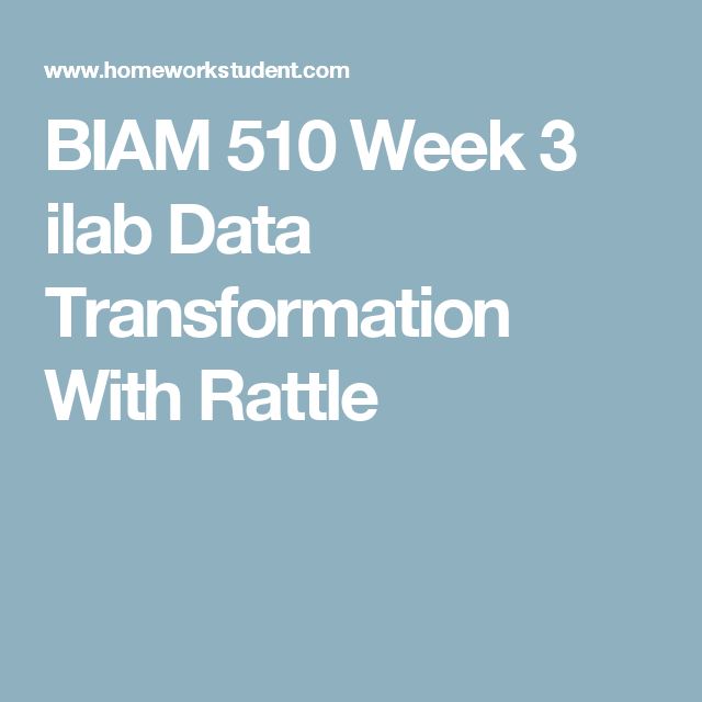 BIAM 510 Week 3 ilab Data Transformation With Rattle