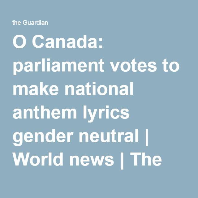 O Canada Parliament Votes To Make National Anthem Lyrics Gender Neutral Anthem Lyrics National Anthem Lyrics