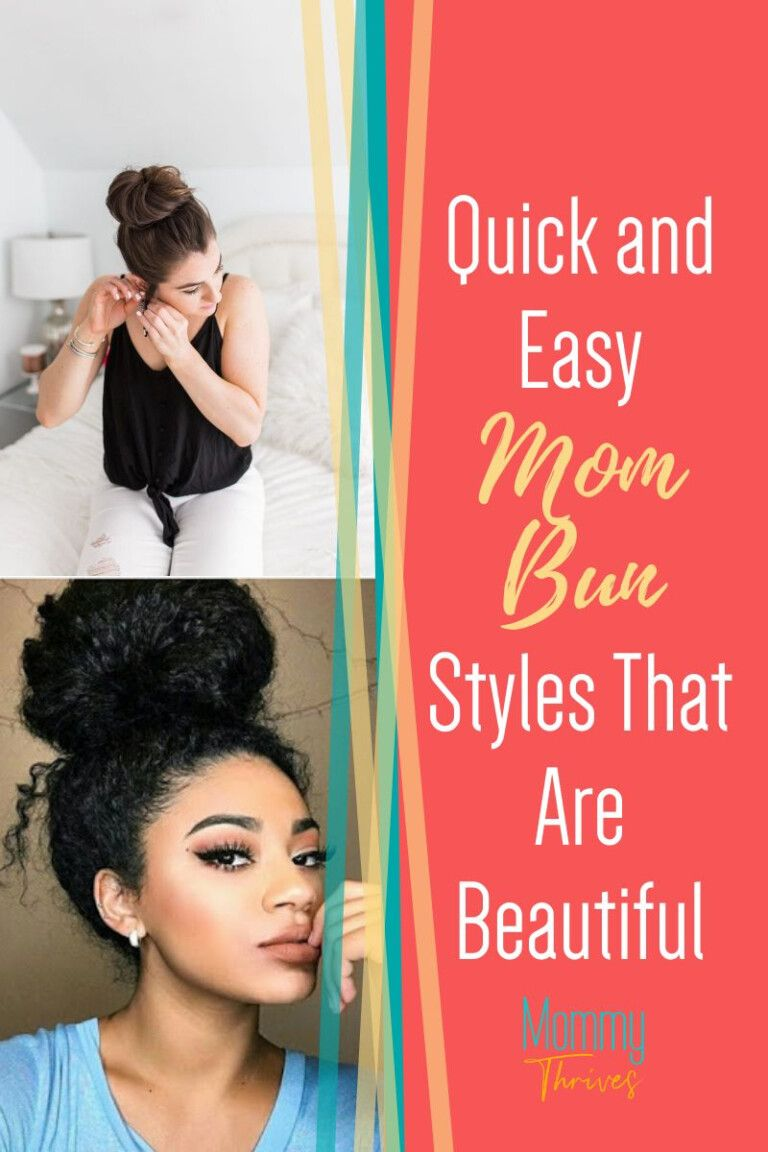 10 Different Ways To Style A Mom Bun Mommy Thrives In 2020 Breaking Hair Messy Hairstyles Easy Everyday Hairstyles