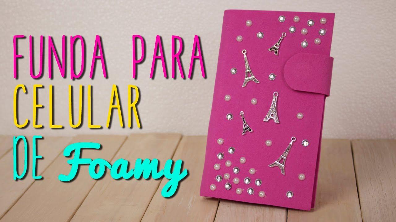 1001f3bf3b8 Cómo hacer Funda para Celular de Foamy/Goma Eva y Cartón - DIY| Catwalk ♥