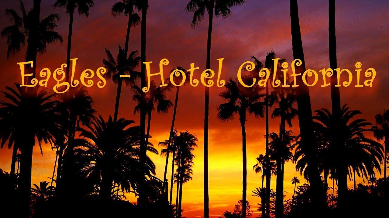 Eagles Hotel California Lyrics With Images Eagles Hotel