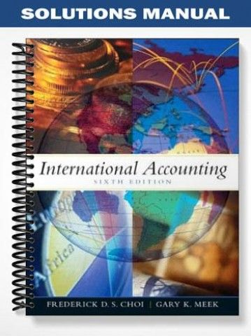 Solutions Manual For International Accounting 6th Edition International Accounting Accounting Solutions