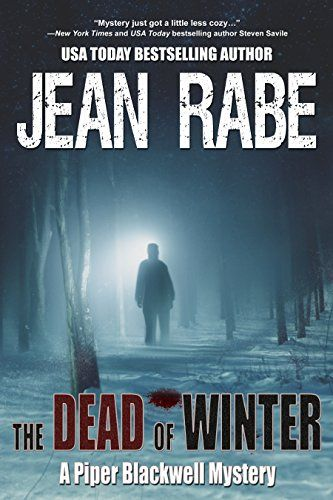The Dead Of Winter A Piper Blackwell Mystery Book 1 By Https Www Amazon Com Dp B01ly5x4bb Ref Cm Sw R Pi Mystery Book Dead Of Summer Best Mystery Books