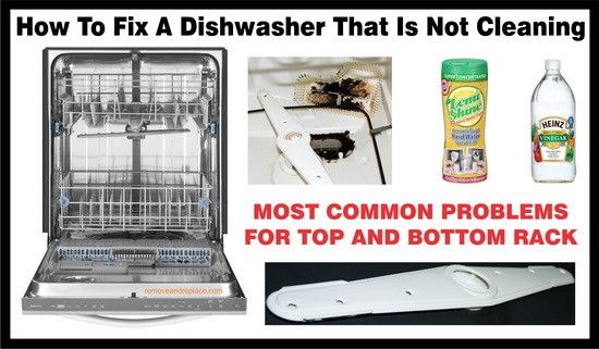 How To Fix A Dishwasher Not Cleaning Bottom Or Top Rack Clean Dishwasher Sanitizing Dishwasher Cleaning Dishes