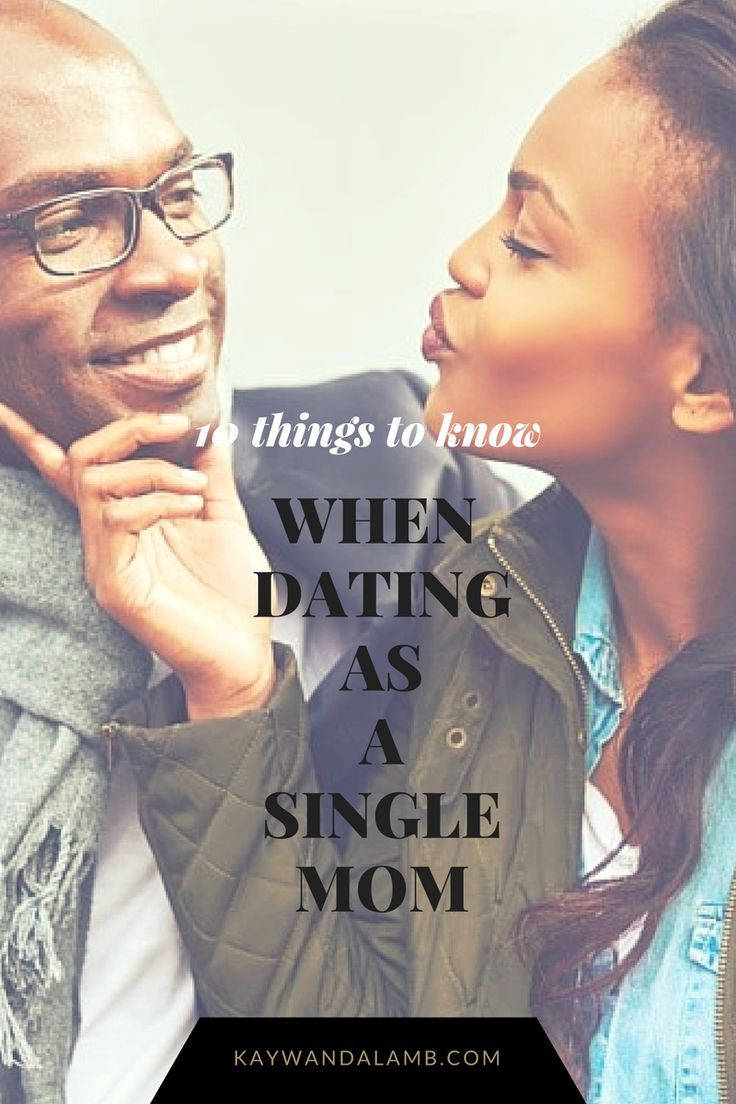 Things You Need To Know About Dating A Single Mom