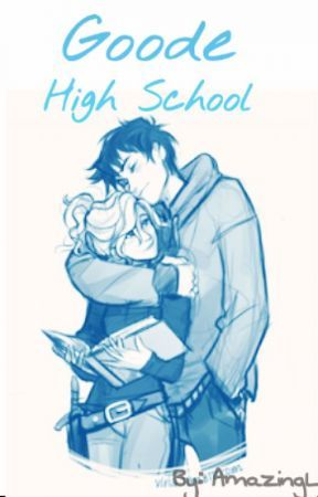 Goode High School (Percy Jackson Fanfiction) - Everything