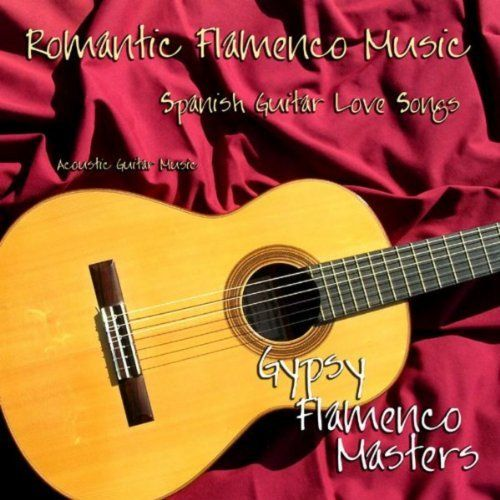 Romantic Flamenco Music Spanish Guitar Love Songs Acoustic