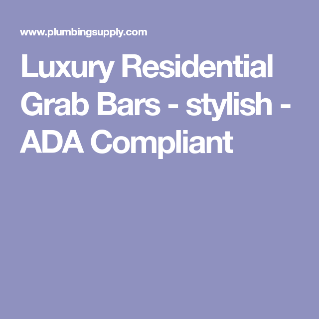 Luxury Residential Grab Bars - stylish - ADA Compliant | Home ...