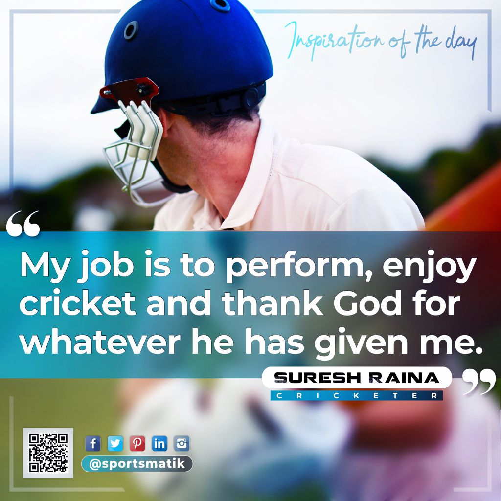 Inspiration of the day - Suresh Raina  Sports quotes, Sport