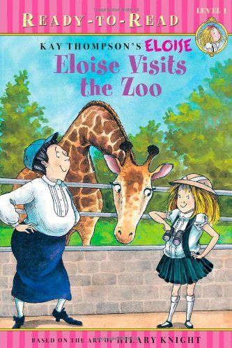 Eloise Visits The Zoo Ready To Reads By Kay Thompson Http Www Amazon Com Dp 1416986421 Ref Cm Sw R Pi Dp Yz6btb0jr01wfpyx Eloise Zoo Book Zoo