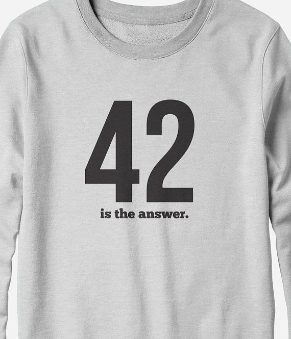 Sweatshirt  42 is the answer  Hitchhiker's Guide to the by TeeRiot, $23.95