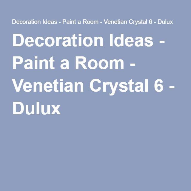 Decoration Ideas - Paint a Room - Venetian Crystal 6 - Dulux