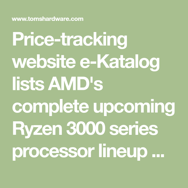 Amd Ryzen 3000 Series Matisse Cpus Listed With Specs Amd Tracking Website Series