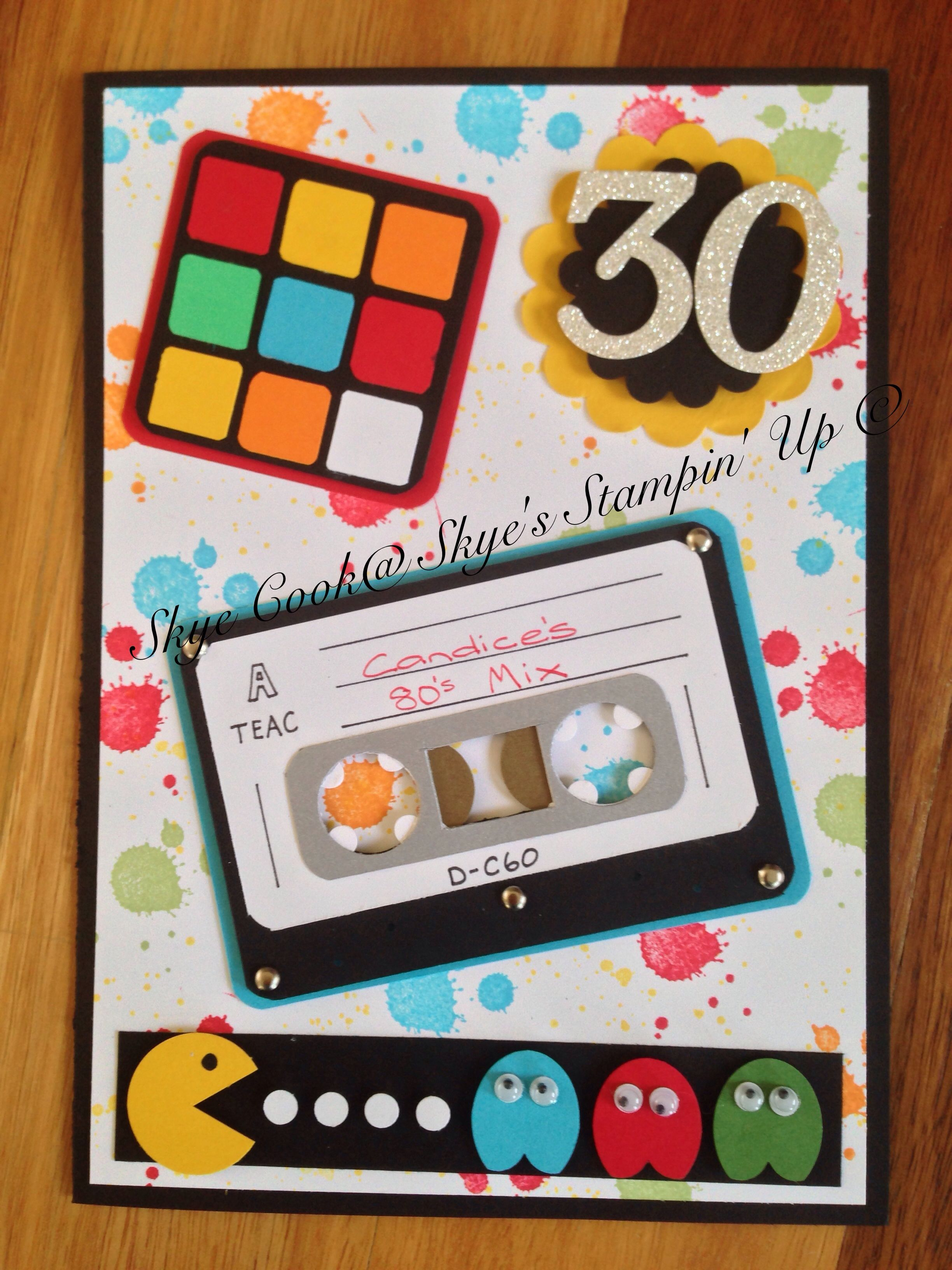 30th birthday card with 80s theme for more of my