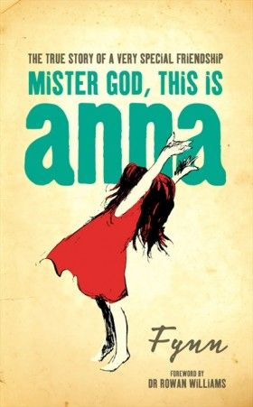 """So very many times over the next three years i heard her laughter - no silver bells or sweet rippling sounds was her laughter, but like a five-year-old's bellow of delight, a cross between a puppy's yelp, a motor-bike and a bicycle pump. ""   ― Fynn, Anna And Mister God"