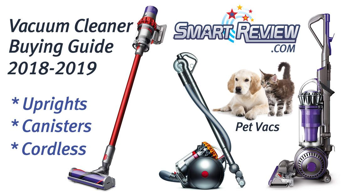 Smartreview Com Vacuum Cleaner Buying Guide Comparison Reviews For 2018 2019 See The Latest Vacuum Technology In Uprights Canisters And Best Rated Vacuum